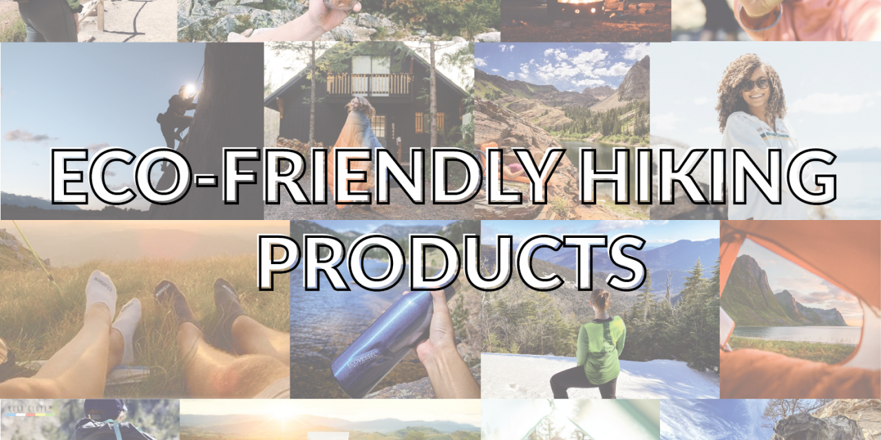 Products For The Eco-Friendly Hiker!